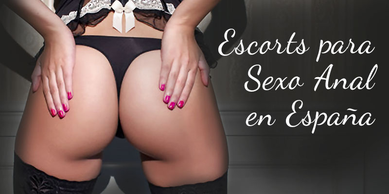 Escorts para Sexo Anal